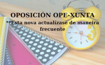 [Actualización constante] Oposicións OPE-Xunta